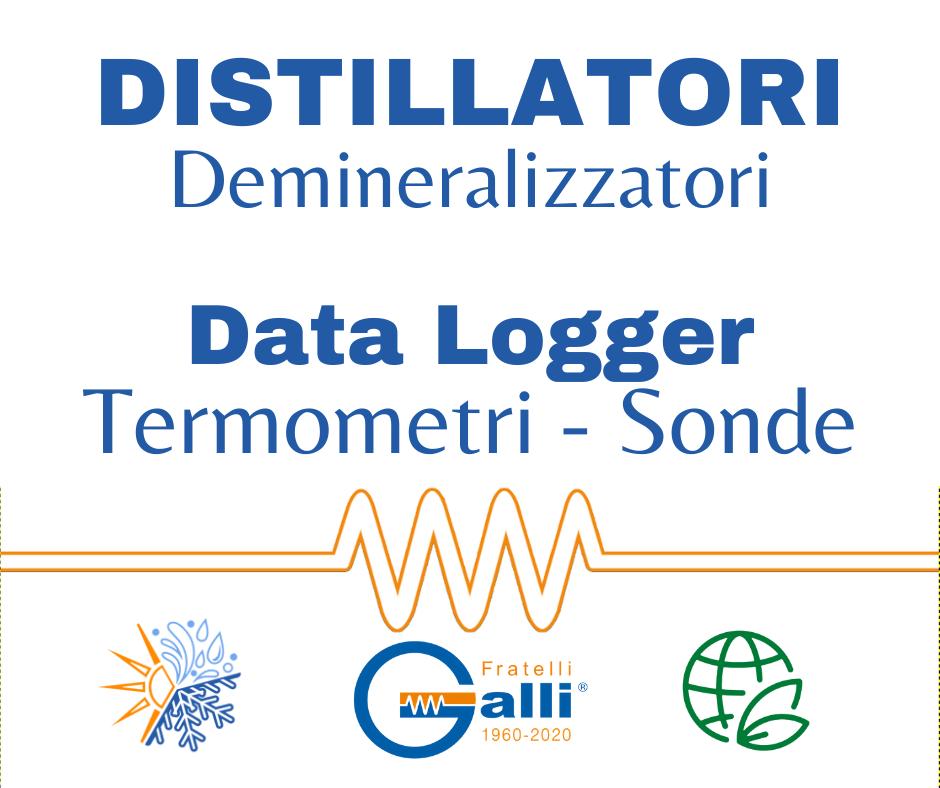 Galli-Distillatori-Demineralizzatori-Data Logger-Termometri-Sonde