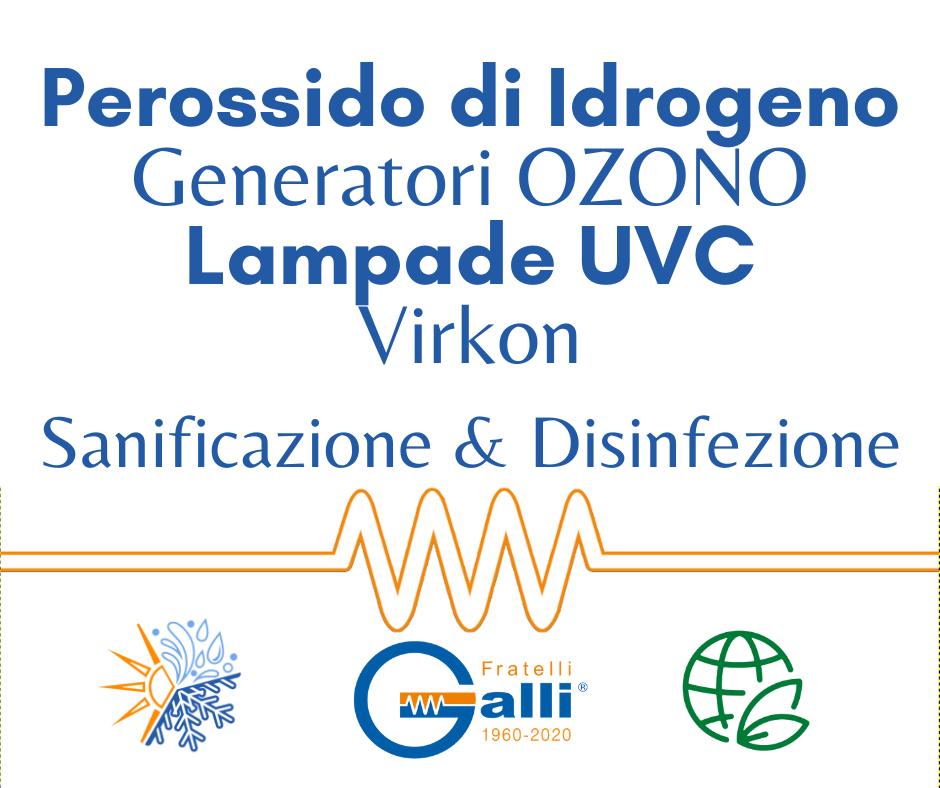 Galli-Nebulizzatore-Perossido di Idrogeno-Generatore Ozono-Lampada UVC-Virkon-Sanificazione-Disinfezione